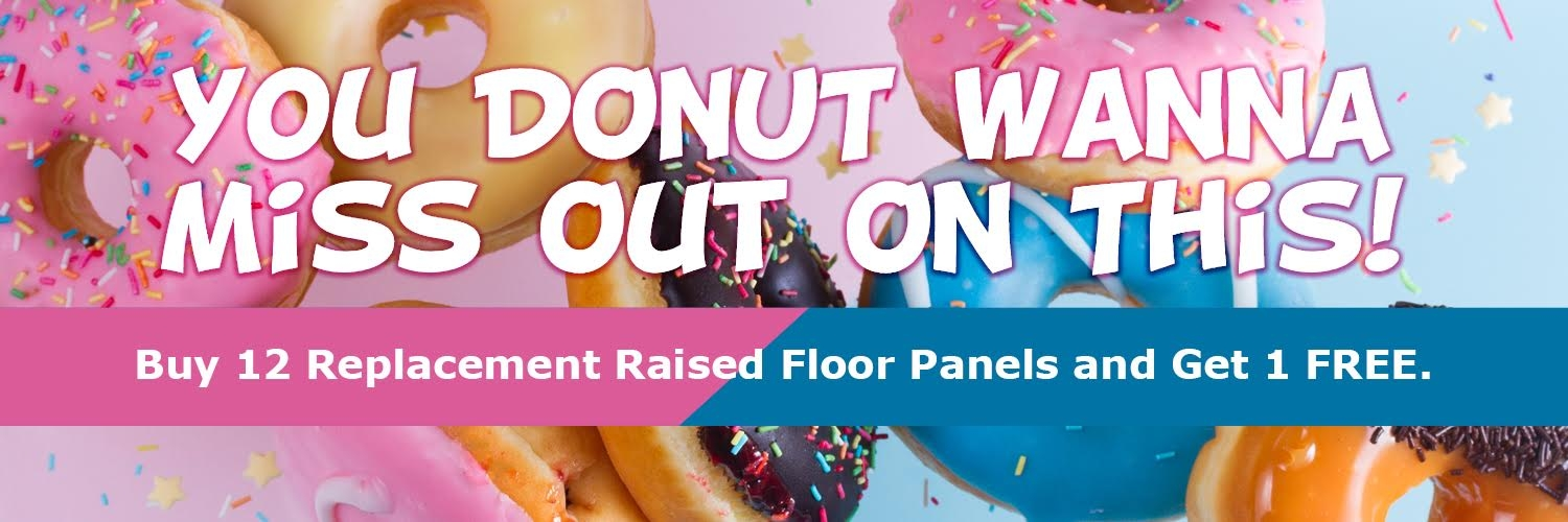 Raised Floor Info You Donut Wanna Miss Out On This